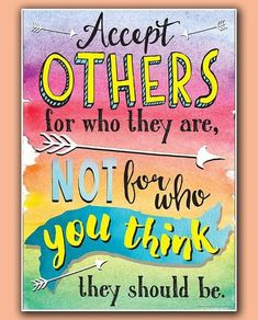 Accept others for who they are, not who you think they should be. 💖 Find more inspirational posters available at eurekaschool.com!⁣ ⁣ .⁣ .⁣… Inspirational Classroom Posters, Eureka School, Quotes For Kids, Thinking Of You, Student, Motivation, Fun, Instagram, Thinking About You