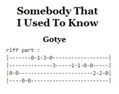 Gotye - Somebody That I Used To Know (riff part)