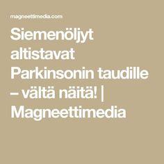 Siemenöljyt altistavat Parkinsonin taudille – vältä näitä! | Magneettimedia Muhammad Ali, Health Fitness, Fitness, Health And Fitness