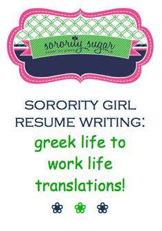 be the best job candidate by emphasizing the skills you learned in your sorority and greek life. translate the things you did in your chapter to your job applications and interviews! <3 BLOG LINK:  http://sororitysugar.tumblr.com/post/68932715795/im-starting-to-look-at-job-applications-and#notes