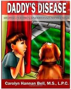 Book Review: Daddy's Disease; Mommy's Disease – Helping Children Understand Alcoholism #Alcoholism #FamilyAddiction #CarolynHannanBell
