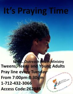 Join MTN...outreach Ministry for Youth Teen and young adult prayer line. Every Tuesday @ 7:00pm EST
