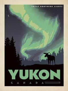 Canada: Yukon - A new print of the Great Northern Lights inspired by vintage travel prints from the Golden Age of Poster Design. Retro Poster, Vintage Travel Posters, Retro Print, Party Vintage, Vintage Ads, Posters Canada, Voyage Canada, Canadian Travel, Parcs