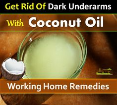 Coconut Oil For Dark Underarms: How To Use Coconut Oil For Dark Underarms