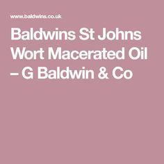 Baldwins St Johns Wort Macerated Oil – G Baldwin & Co