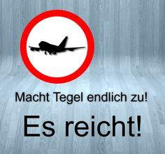 Berlin-Tegel hat als Flughafen ausgedient. Genug ist genug. Macht den Laden endlich dicht und fertig!
