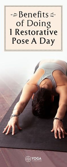 The Benefit of One Restorative Yoga Pose a Day