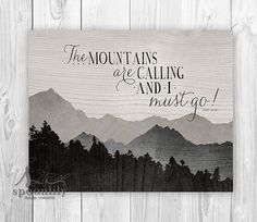 The mountains are calling and I must go John Muir typographic quote with mountains made of various wood textures in shades of grey  ::: { Details: }