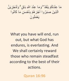 """""""What you have Will end, run out What God has Endures, is everlasting..."""""""