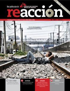 Revista Reacción 12:  Desde el terreno: David Barros en Sudán del Sur. *Diaporama: imágenes del proyecto de MSF en el Estado de México. *Actualidad: República Democrática del Congo; Ataque contra medicamentos; Siria, Gaza y Sudán del Sur. *Comunidad: lanzamiento de campaña MSF en México.