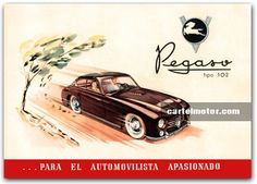 1952 - PEGASO Z-102 BE FLYER Classy Cars, Copywriting, Retro, Cars And Motorcycles, Vintage Cars, How To Look Better, Ads, Vehicles, Classic Cars