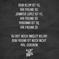 Heidi Klum is 43, her boyfriend is 30. Jennifer Lopez is 47, her boyfriend is 30. Madonna is 58, her friend is 29. Are you still single? Relax! Your friend is not even born -  Visual Statements®️ Heidi Klum is 43, her boyfriend 30. Jennifer Lopez is 47, her boyfriend is 3 - #aliciakeys #avrillavigne #Born #boyfriend #friend #heidi #jennifer #jenniferlopez #Klum #lopez #madonna #oprahwinfrey #Relax #single