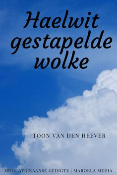 Afrikaans, South Africa, Den, Qoutes, Inspirational Quotes, Clouds, Quotations, Life Coach Quotes, Quotes