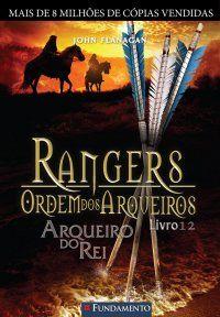 Mundo da Leitura e do entretenimento faz com que possamos crescer intelectual!!!: Arqueiro do Rei - Rangers: Ordem dos Arqueiros - L...