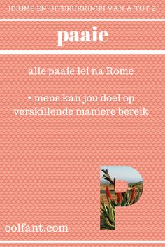 paaie   alle paaie lei na Rome   daar is meer as een manier om 'n ding te doen   Afrikaanse idiome en uitdrukkings van A tot Z Dream Quotes, Love Quotes, Inspirational Quotes, Career Quotes, Success Quotes, Afrikaans Language, Afrikaanse Quotes, Self Improvement Quotes, Marketing Quotes