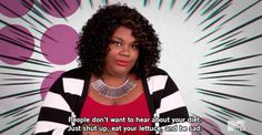 "On diet culture: | 24 Important Pieces Of Life Wisdom From The Ladies Of ""Girl Code"""