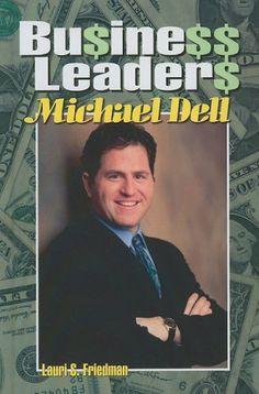 Michael Dell (Business Leaders) by Lauri S. Friedman,http://www.amazon.com/dp/1599350831/ref=cm_sw_r_pi_dp_PlZvtb01A4MPVG26