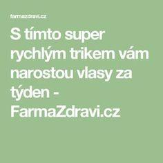 S tímto super rychlým trikem vám narostou vlasy za týden - FarmaZdravi.cz
