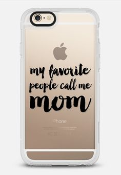 my favorite people call me mom iPhone 6 case by Allyson Johnson   Casetify