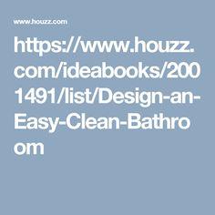 https://www.houzz.com/ideabooks/2001491/list/Design-an-Easy-Clean-Bathroom