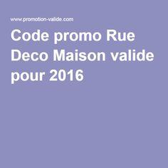 Code promo Rue Deco Maison valide pour 2016