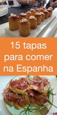 Recomendação de 15 tapas para provar na Espanha. As tapas são aperitivos que acompanham a bebida. #tapasespanholas #tapas