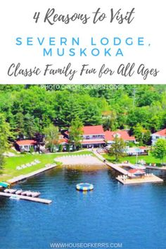 Classic Family Fun at Severn Lodge + 4 Reasons You Should Visit | Muskoka Ontario Resort | All Inclusive | Families | Couples | Kids | Reunions | Multigenerational | Fine Country Dining | All Inclusive Resorts Canada | Best Family Resorts Ontario | #familytravel #explorecanada #muskoka