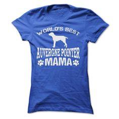 WORLDS BEST AUVERGNE POINTER MAMA SHIRT T Shirts, Hoodies. Check price ==► https://www.sunfrog.com/Pets/WORLDS-BEST-AUVERGNE-POINTER-MAMA-SHIRT-Ladies.html?41382 $22.9