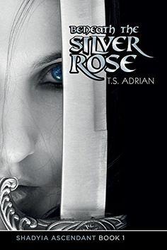 Beneath the Silver Rose Book 1 Shadyia Ascendant by T.S. ... https://www.amazon.com/dp/B01MZ1LJDC/ref=cm_sw_r_pi_dp_x_WMmLybAFMQSVA