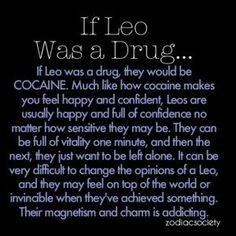 Leo quote. If Leo was a drug.