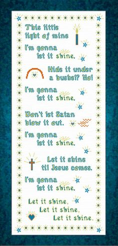 Cross Stitch Borders This Little Light of Mine - Children's Song - Cross Stitch This Little Light of Mine - Children's Song Children's Church Songs, Church Music, Teacher Prayer, Jehovah Names, Children's Church Crafts, Cross Stitch Designs, Stitch Patterns, Bible Pictures, Praise Songs