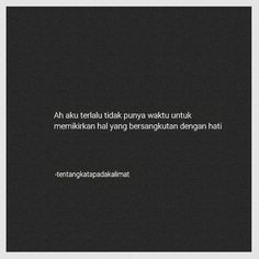 Youth Quotes, Quotes Rindu, Hurt Quotes, Badass Quotes, People Quotes, Daily Quotes, Words Quotes, End Of Life Quotes, Quote Of The Day