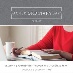 S 1 | E5: Ordinary Time  @JennGilesKemper of www.SacredOrdinaryDays.com & @asacredjourney of www.asacredjourney.net talk about the season of Ordinary Time, daily practices, and crafting a rule of life. Learn more about the retreat at www.SacredOrdinaryDays.com/pages/retreat.  #SacredOrdinaryDays @SacredOrdinaryD