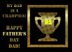 Happy Father's Day with gold trophy champion Dad Greeting Card