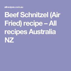 Beef Schnitzel (Air Fried) recipe – All recipes Australia NZ