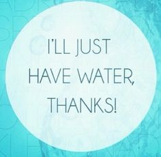 Say yes to water