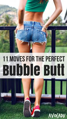 11 Exercises for the Perfect Bubble Butt! | Workouts to Lose Weight | More fitness and weight loss at http://avocadu.com/perfect-bubble-butt-workout/