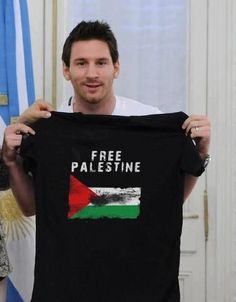 Free Palestine. I think im in love with this picture. Lionel messi for palestine! LIONEL MESSI.