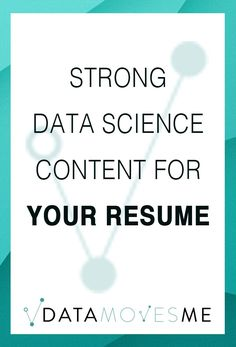 Strong Data Science Content for Your Resume - Data Moves Me Resume Skills, Resume Tips, What Is Data Science, Coding For Beginners, One Page Resume Template, Ai Machine Learning, Job Info, Science Programs, Science Articles
