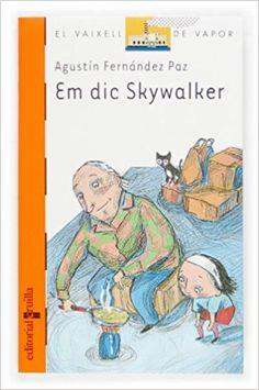 Em dic Skywalker / Agustín Fernández Paz ; traducció de Josep Sampere ; il·lustracions d'Ignasi Blanch Edición 3ª ed. Publicación Barcelona : Cruïlla, 2006