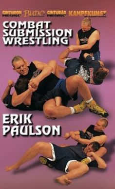 Combat Submission Wrestling 1 DVD with Erik Paulson Mma, Academy Of Martial Arts, Submission Wrestling, Martial Arts Techniques, Karate Girl, Wing Chun, His Hands, Submissive, Training