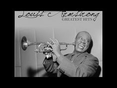 Louis Armstrong greatest hits (36 unforgettable songs)
