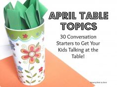 April Table Topics- Conversation Starters to Get Your Kids Talking at the Table.  This month the starters are jokes and riddles.  Brought to you by Growing Book by Book