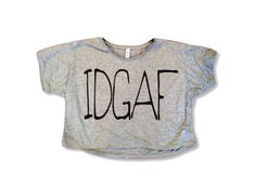 IDGAF Cutoff Women's Shirt  All Sizes Available by scstees on Etsy, $19.00