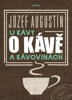 U kávy o kávě a kávovinách - Nakladatelství JOTA