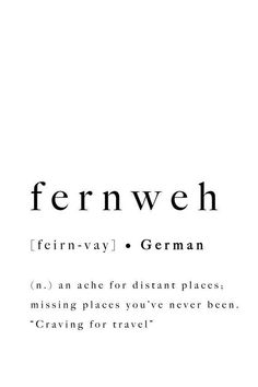 Fernweh German Travel Quote Modern Print Art Printable Poster Definition Inspirational Type Wall Decor Typography Home Artwork Contemporary Fernweh German Travel Quote Modern Print Art Poster stampabile Motivacional Quotes, Journey Quotes, Life Quotes, Inspirational Artwork, Pretty Words, Beautiful Words, Quotes About Beautiful Places, Printable Poster, Photoshop Design