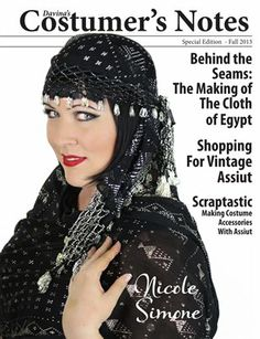 FREE digital Magazine - Costumer's Notes Special Edition - The Making of The Cloth of Egypt.  --- 108 pages of photos, articles, hints, and tips for working with vintage and modern assiut.