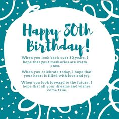Birthday Wishes - Perfect Messages & Quotes to Wish a Happy Birthday! 80th Birthday Quotes, Birthday Wishes For Uncle, 80th Birthday Cards, Birthday Verses, Happy Birthday Best Friend, Happy 80th Birthday, Birthday Wishes Messages, Birthday Card Sayings, Birthday Blessings