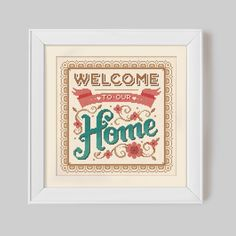 Welcome to our Home - Cross Stitch Pattern (Digital Format - PDF) by Stitchrovia on Etsy https://www.etsy.com/listing/174835650/welcome-to-our-home-cross-stitch-pattern
