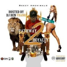Beezy Archibald And Various Artists - Archibald Rd - Pathway 2 Royalty Hosted by DJ Ben Frank